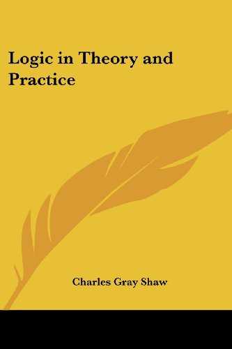 Logic in Theory and Practice