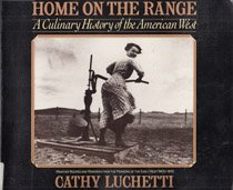 Home On The Range: A Culinary History Of The American West