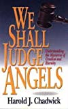 img - for We Shall Judge Angels book / textbook / text book