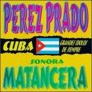 echange, troc Perez Prado, Sonora Matancera - Cuba: Grandes Idolos De Siempre
