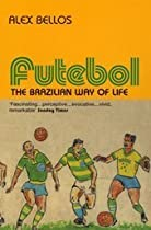 Futebol: Soccer: The Brazilian Way