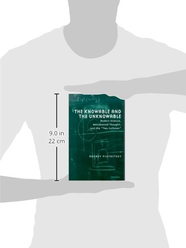 Knowable and the Unknowable: Modern Science, Nonclassical Thought, and the