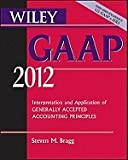 img - for Wiley GAAP 2012 Edition (11) by Bragg, Steven M [Paperback (2011)] book / textbook / text book