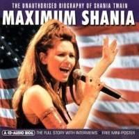 Maximum Audio Biography: Shania Twain