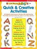 I Can Write My ABC's! Quick & Creative Activities: 50 Delightful Multi-Sensory Activities with Teaching Tips That Make Learning to Print the Letters A (0439228468) by Einhorn, Kama