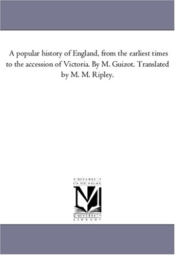 A Popular History Of England, From The Earliest Times To The Accession Of Victoria. By M. Guizot. Translated By M. M. Ripley.: Vol. 4 front-449828