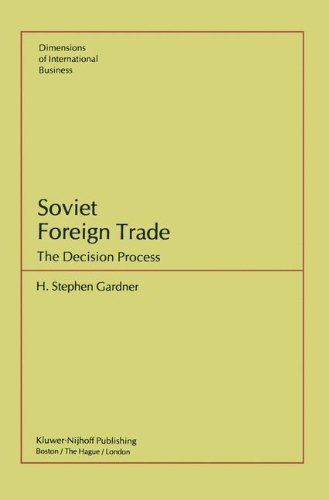 Soviet Foreign Trade: The Decision Process (Dimensions of international business)