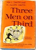 Three Men on Third: A Second Book of Baseball Anecdotes, Odditites, and Curiosities