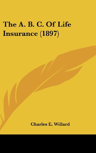 The A. B. C. of Life Insurance (1897)