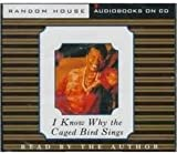 I Know Why the Caged Bird Sings (Abridged Audio Edition) Publisher: Random House Audio; abridged edition edition
