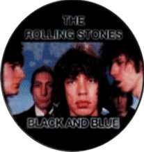 "Rolling Stones - Black And Blue (Group Shot) - 1"" Button / Pin"