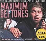 img - for Maximum Deftones: The Unauthorised Biography of the Deftones (Maximum series) book / textbook / text book