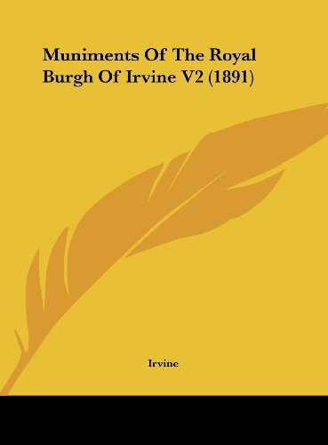 Muniments of the Royal Burgh of Irvine V2 (1891)