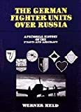 img - for The German Fighter Units over Russia: A Pictorial History of the Pilots and Aircraft book / textbook / text book