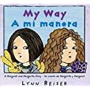 My Way/A mi manera: A Margaret and Margarita Story / Un cuento de Margarita y Margaret (Spanish Edition)