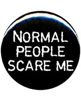 """1"""" Rude/Gothic """"Normal People Scare Me"""" Button/Pin"""