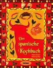 Das spanische Kochbuch - L�nderk�che...