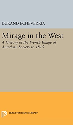 mirage-in-the-west-a-history-of-the-french-image-of-american-society-to-1815