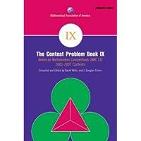 THE CONTEST PROBLEM BOOK IX: AMERICAN MATHEMATICS COMPETITIONS (AMC-12) 2001-2007