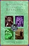 Sociology of Religion: A Collection of Readings (0065018818) by Greeley, Andrew M.