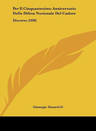 Per Il Cinquantesimo Anniversario Della Difesa Nazionale del Cadore: Discorso (1898)