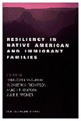 Resiliency in Native American and Immigrant Families (Resiliency in Families Series)