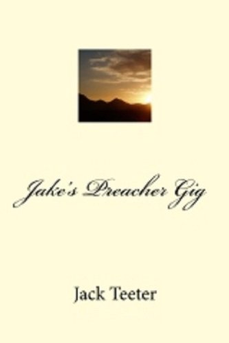 Book: Jake's Preacher Gig by Jack Teeter