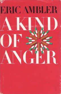 A Kind of Anger, ERIC AMBLER