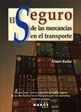 El seguro de las mercancías en el transporte (Biblioteca de Logística)