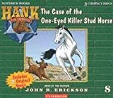 The Case of the One-Eyed Killer Stud Horse (Hank the Cowdog)