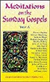 Meditations on the Sunday Gospels: Year A (1565480325) by Rotelle, John E.
