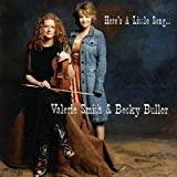 echange, troc Valerie Smith, Becky Buller - Heres a Little Song