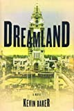 Dreamland:  A Novel  (Advance Reader's Edition) (0060995807) by Baker, Kevin