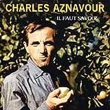 echange, troc Charles Aznavour - Il Faut savoir