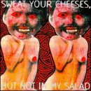 Sweat Your Cheese