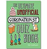 The Unofficial Coronation Street Quiz Book