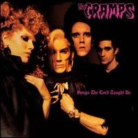 THE CRAMPS - SONGS THE LORD TAUGHT US (VINYL) IMPORT 2011