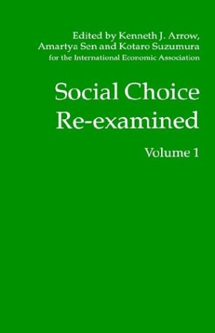 Social Choice Re-Examined, Volume I (Iea Conference Volume)