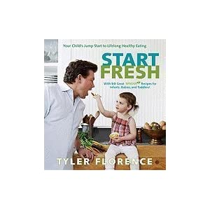 Start Fresh: Your Child's Jump Start to Lifelong Healthy Eating [Hardcover]