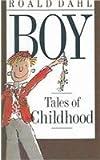 Boy: Tales of Childhood (0812445155) by Dahl, Roald
