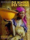 Die Kinder der Sonne - Reise zu den Dogon in Westafrika - Erich Rosshaupter, Ekkehart Rudolph