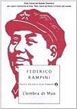 L'ombra di Mao. Sulle tracce del Grande Timoniere per capire il presente di Cina, Tibet, Corea del Nord e il futuro del mondo
