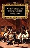 When the King Took Flight (0674016424) by Tackett, Timothy