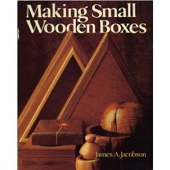 Making Small Wooden Boxes James A. Jacobson