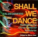 Valuegenesis: Shall We Dance, Rediscovering Christ-Centered Standards (Project Affirmation, Volume 4)
