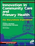 Innovation in Community Care and Primary Health: The Marylebone Experiment