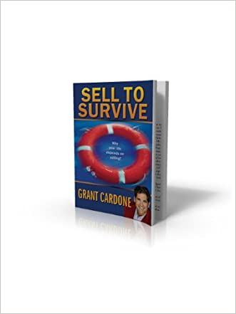 Sell To Survive written by Grant Cardone