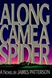 Along Came A Spider (Alex Cross Novels) James Patterson