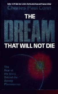 The Dream That Will Not Die: The Rest of the Story Behind the Amway Phenomenon, CHARLES PAUL CONN
