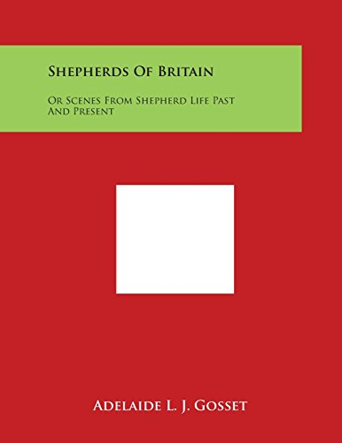 Shepherds of Britain: Or Scenes from Shepherd Life Past and Present
